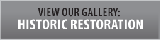 View our historic restoration gallery