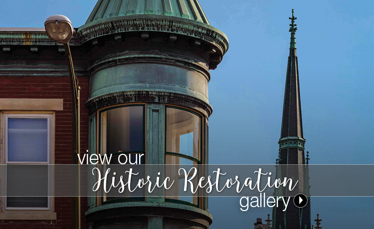 Visit our historic restoration gallery
